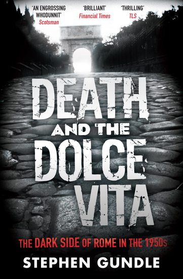 Death and the Dolce Vita - The Dark Side of Rome in the 1950s - cover