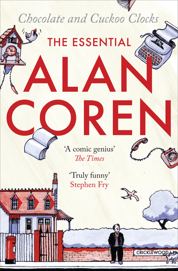 Chocolate and Cuckoo Clocks - The Essential Alan Coren - cover