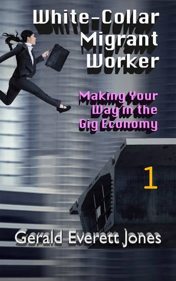 White-Collar Migrant Worker - Making Your Way in the Gig Economy - cover
