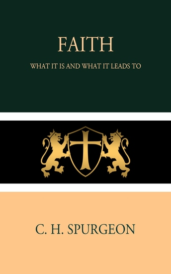 Faith - What it is and What it Leads to - cover
