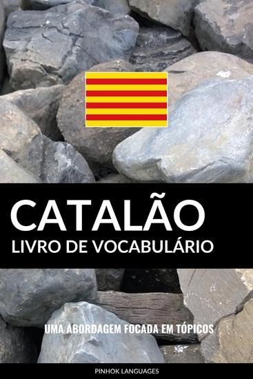 Livro de Vocabulário Catalão - Uma Abordagem Focada Em Tópicos - cover
