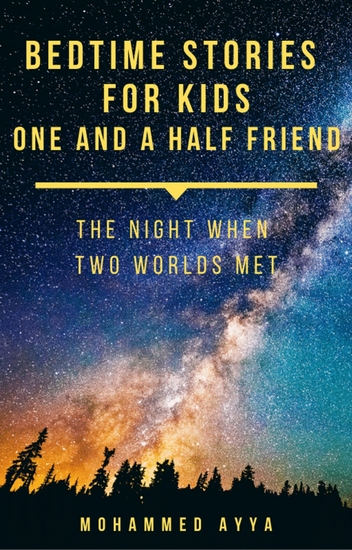 Bedtime Stories For Kids - One and a Half Friend - The Night When Two Worlds Met - cover