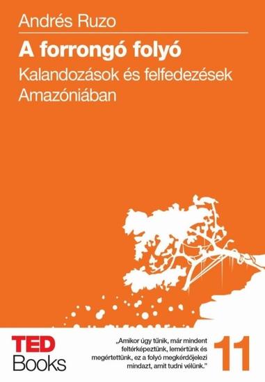 A forrongó folyó - Kalandozások és felfedezések Amazóniában - cover