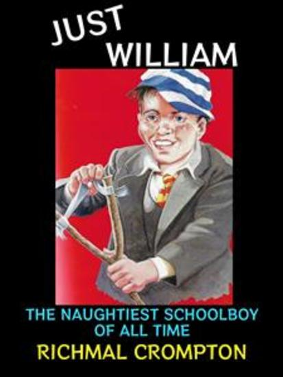 Just William - The Naughtiest Schoolboy of All time - cover