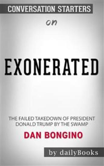 Exonerated: The Failed Takedown of President Donald Trump by the Swamp by Dan Bongino: Conversation Starters - cover