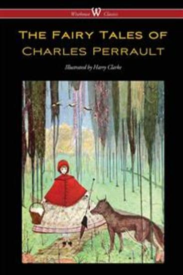 The Fairy Tales of Charles Perrault - with original color illustrations by Harry Clarke - cover
