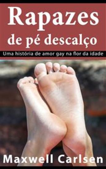 Rapazes De Pé Descalço: Uma História De Amor Gay Na Flor Da Idade - cover
