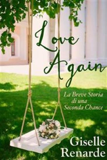 Love Again - La Breve Storia Di Una Seconda Chance - cover