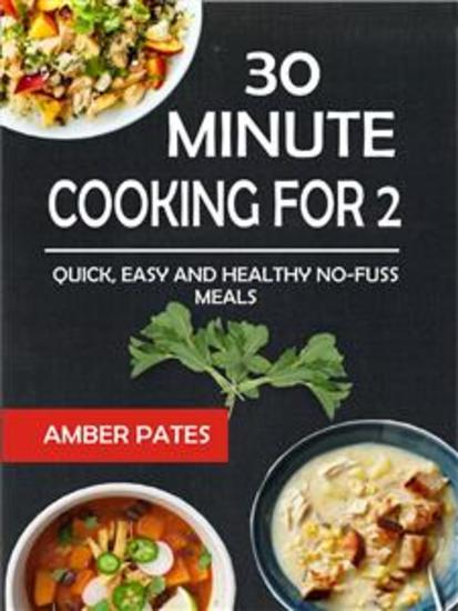 30 Minute Cooking For 2 - Quick Easy And Healthy No-Fuss Meals - cover