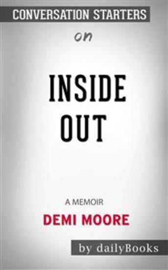 Inside Out: A Memoir by Demi Moore: Conversation Starters - cover