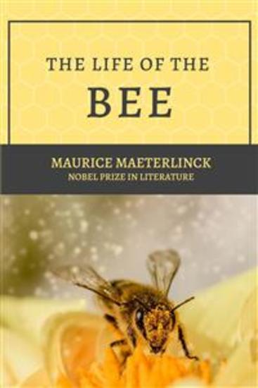 The Life of the Bee - Nobel prize in Literature - cover