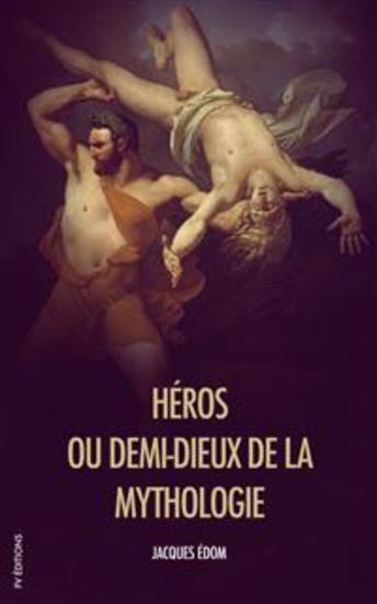 Héros ou demi-dieux de la Mythologie - cover