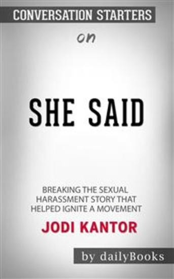 She Said: Breaking the Sexual Harassment Story That Helped Ignite a Movement by Jodi Kantor: Conversation Starters - cover