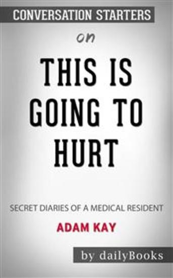 This Is Going to Hurt: Secret Diaries of a Medical Resident by Adam Kay: Conversation Starters - cover