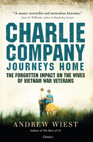 Charlie Company Journeys Home - The Forgotten Impact on the Wives of Vietnam Veterans - cover