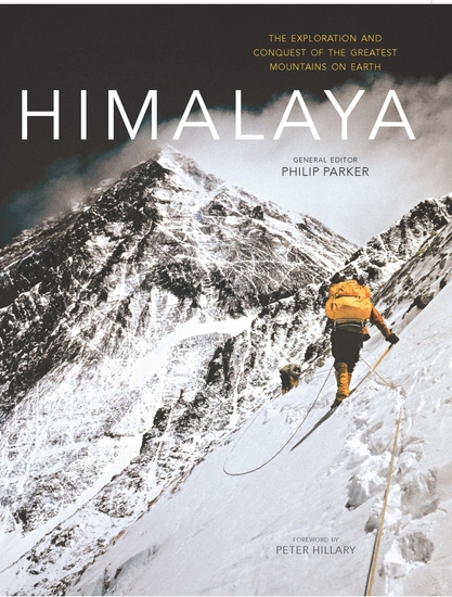 Himalaya - The exploration and conquest of the greatest mountains on earth - cover