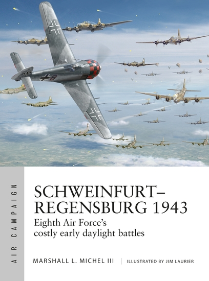 Schweinfurt–Regensburg 1943 - Eighth Air Force's costly early daylight battles - cover