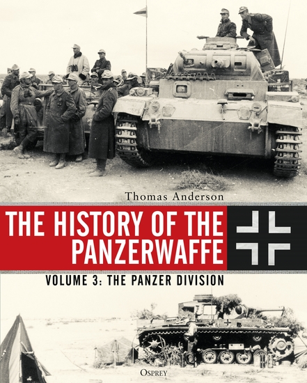 The History of the Panzerwaffe - Volume 3: The Panzer Division - cover