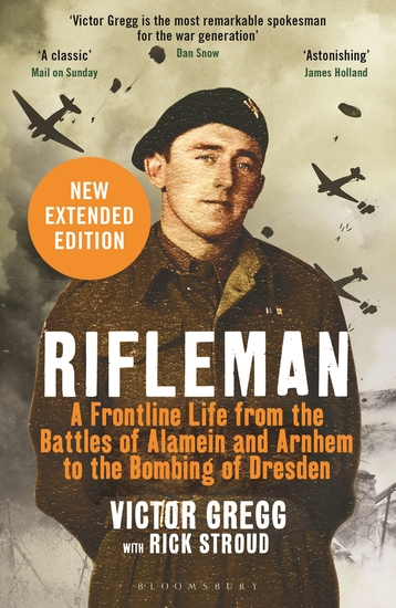 Rifleman - New edition - A Frontline Life from the Battles of Alamein and Arnhem to the Bombing of Dresden - cover