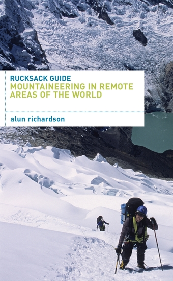 Rucksack Guide - Mountaineering in Remote Areas of the World - cover