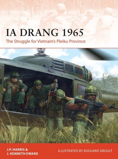 Ia Drang 1965 - The Struggle for Vietnam's Pleiku Province - cover