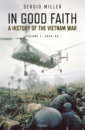 In Good Faith - A History of the Vietnam War Volume 1: 1945–65 - cover