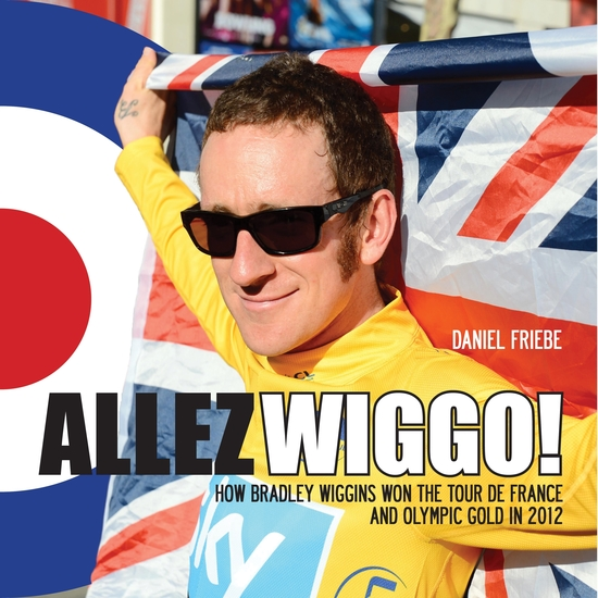 Allez Wiggo! - How Bradley Wiggins won the Tour de France and Olympic gold in 2012 - cover