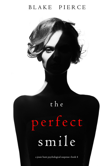 The Perfect Smile (A Jessie Hunt Psychological Suspense Thriller—Book Four) - cover