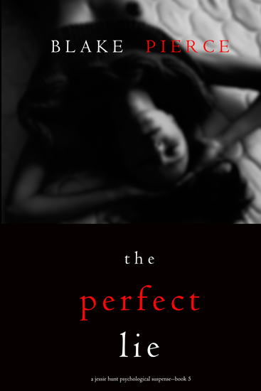The Perfect Lie (A Jessie Hunt Psychological Suspense Thriller—Book Five) - cover