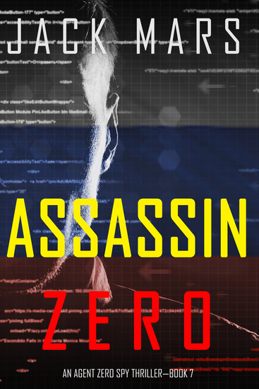 Assassin Zero (An Agent Zero Spy Thriller—Book #7) - cover