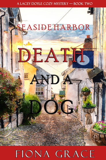 Death and a Dog (A Lacey Doyle Cozy Mystery—Book 2) - cover