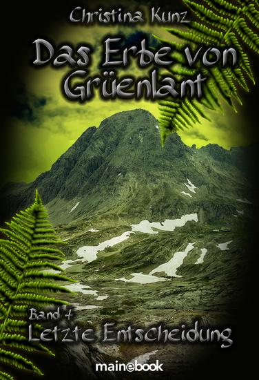 Das Erbe von Grüenlant Band 4: Letzte Entscheidung - Fantasy-Serie - cover