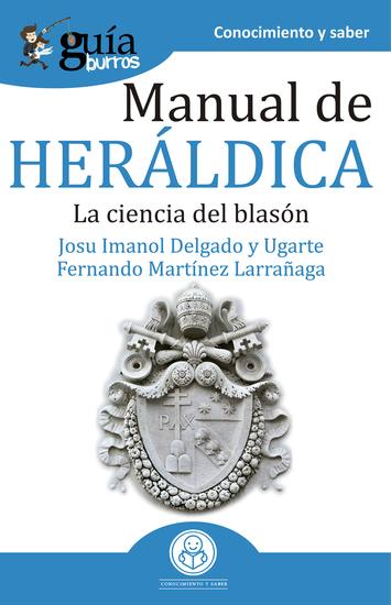 GuíaBurros Manual de heráldica - La ciencia del blasón - cover