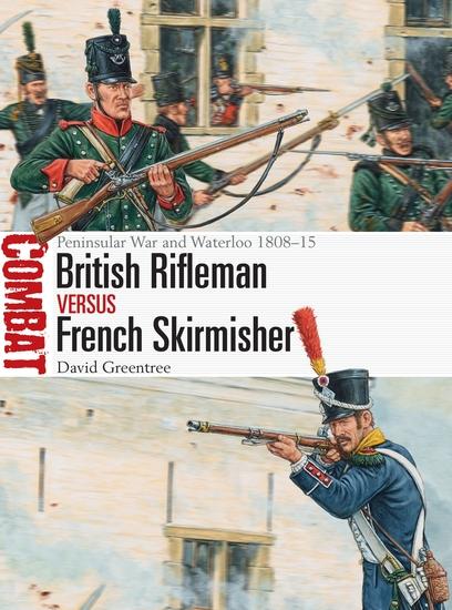 British Rifleman vs French Skirmisher - Peninsular War and Waterloo 1808–15 - cover