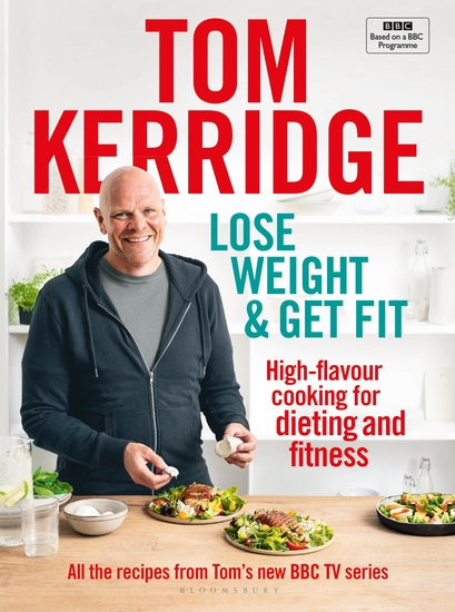 Lose Weight & Get Fit - All of the recipes from Tom's BBC cookery series - cover