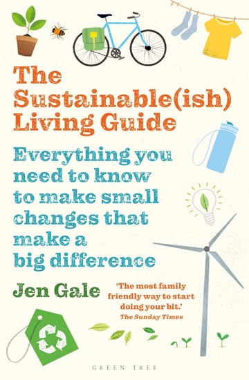 The Sustainable(ish) Living Guide - Everything you need to know to make small changes that make a big difference - cover