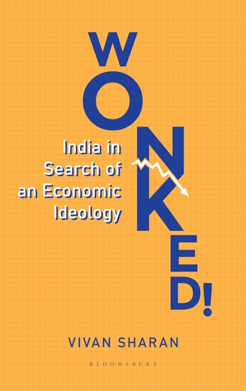 Wonked! - India in Search of an Economic Ideology - cover