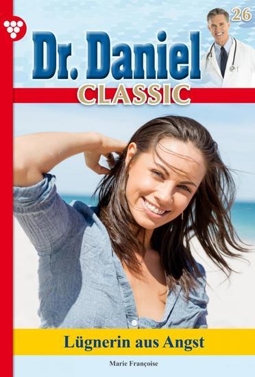 Dr Daniel Classic 26 – Arztroman - Lügnerin aus Angst - cover