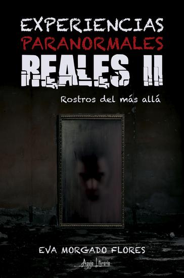 Experiencias Paranormales Reales II - Rostros del más allá - cover