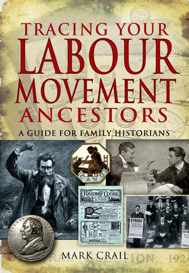 Tracing Your Labour Movement Ancestors - A Guide for Family Historians - cover