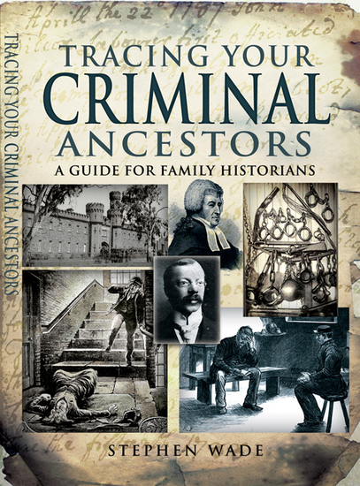Tracing Your Criminal Ancestors - A Guide for Family Historians - cover
