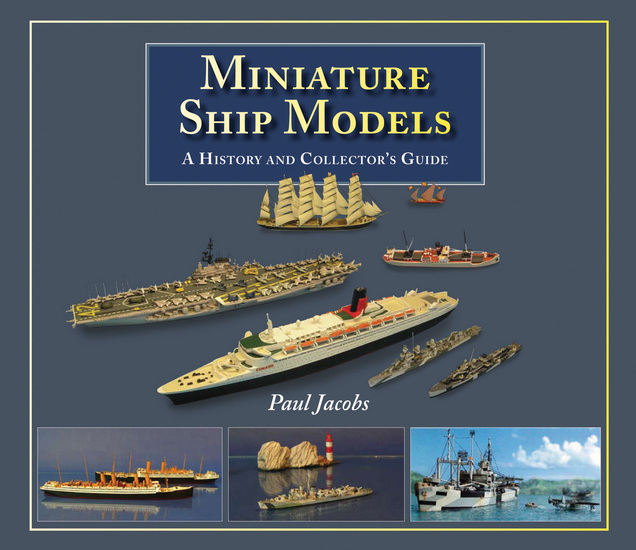 Miniature Ship Models - A History and Collector's Guide - cover