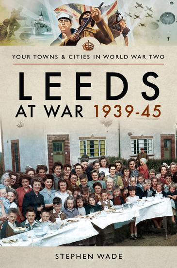 Leeds at War 1939–45 - cover