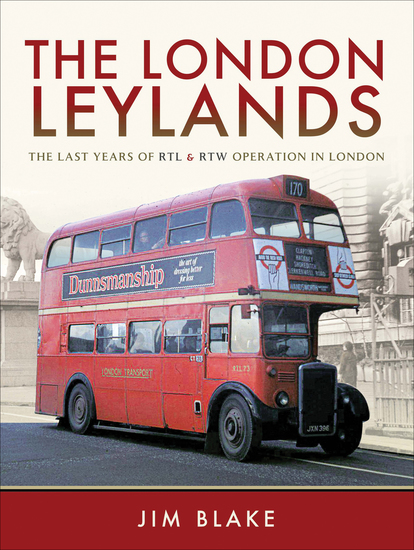 The London Leylands - The Last Years of RTL and RTW Operation in London - cover