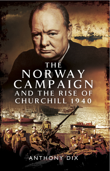 The Norway Campaign and the Rise of Churchill 1940 - cover