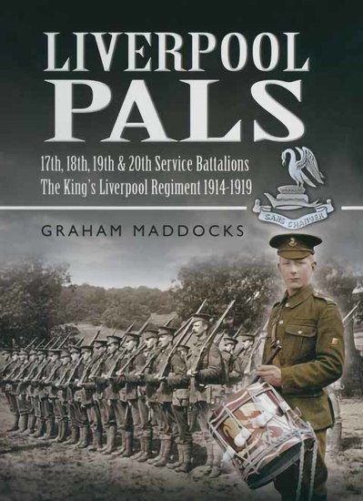 Liverpool Pals - 17th 18th 19th 20th Service Battalions The King's Liverpool Regiment 1914-1919 - cover