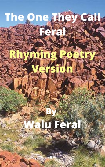 The One They Call Feral-Rhyming Poetry Version - cover