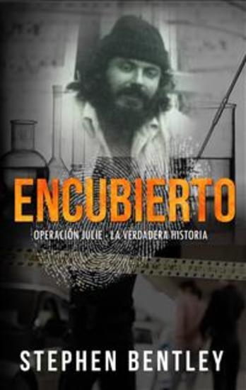 Encubierto: Operación Julie - La Verdadera Historia - cover