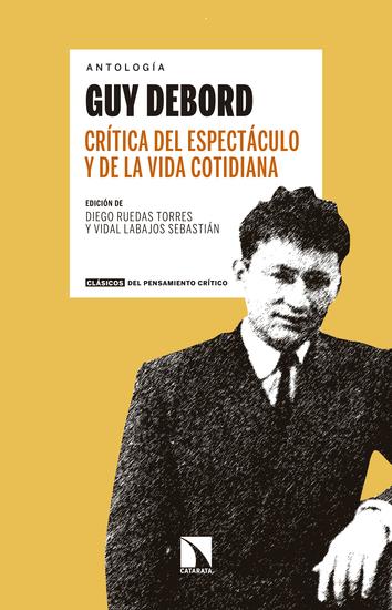 Crítica del espectáculo y de la vida cotidiana - Antología Guy Debord - cover