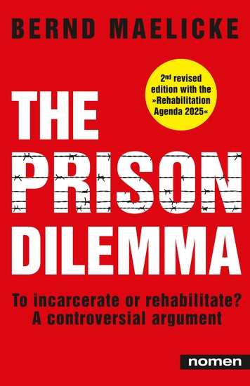 The Prison Dilemma - To incarcerate or rehabilitate? - A controversial argument - cover